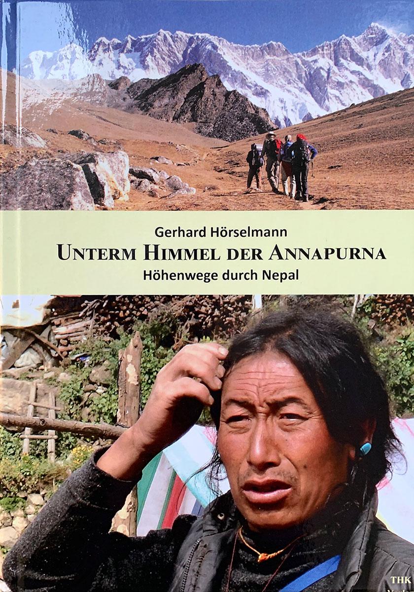 Gerhard Hörselmann: Unterm Himmel der Annapurna - Höhenwege durch Nepal (THK, 2020)