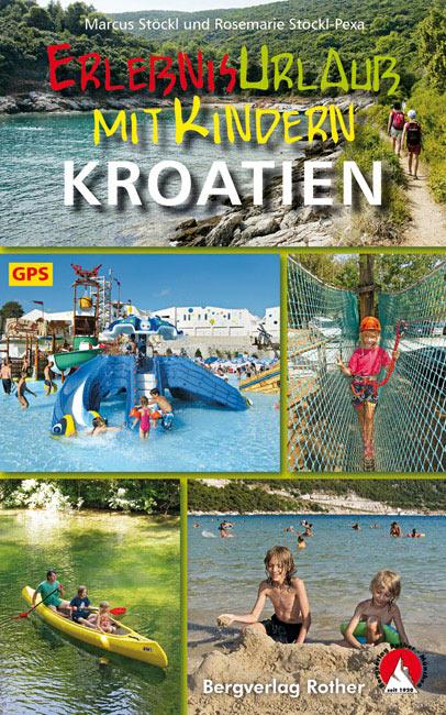 Rother: Erlebnisurlaub mit Kindern Kroatien (Marcus Stöckl und Rosemarie Stöckl-Pexa)