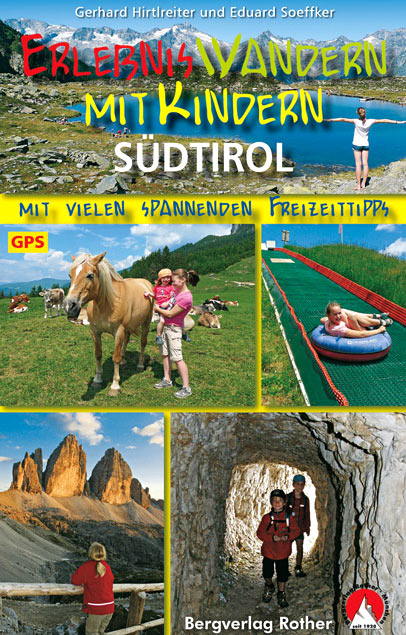 Rother: Erlebniswandern mit Kindern Südtirol (Gerhard Hirtlreiter, Eduard Soeffker)