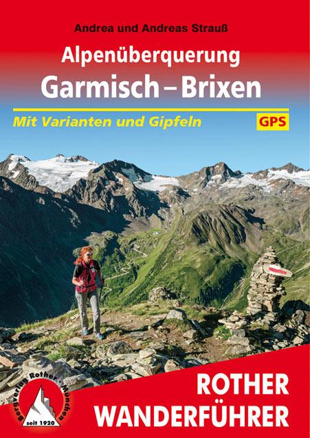 Rother Wanderführer: Alpenüberquerung Garmisch Brixen (Andrea + Andreas Strauß)